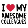 I Love (Heart) My Awesome Colleagues - slim fit T-shirt