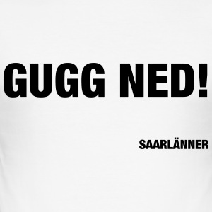GUGG NED! - Männer Slim Fit T-Shirt