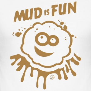 Mud is Fun - Men's Slim Fit T-Shirt