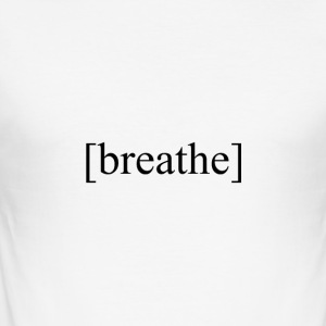 breathe black - Männer Slim Fit T-Shirt