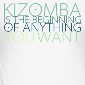 Kizomba is the beginning of anything you want - Men's Slim Fit T-Shirt