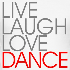 Live Laugh Love Dance - dans skjorta - Slim Fit T-shirt herr