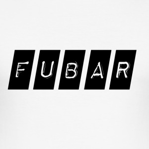 Fubar (Fucked Up Beyond All Recognition) - Men's Slim Fit T-Shirt
