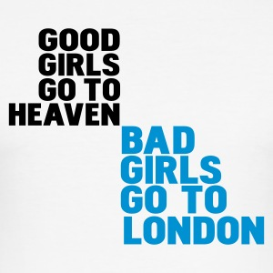 good girls go to heaven bad girls go to london