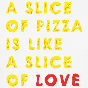 A Slice of Pizza is like a Slice of Love - Männer Slim Fit T-Shirt
