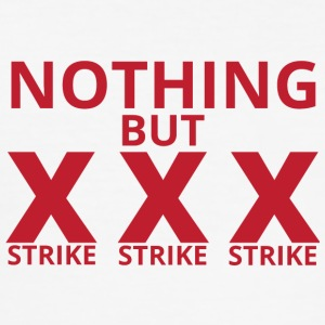 Bowling / Bowler: Nothing But Strike, Strike, Stri - Slim Fit T-skjorte for menn