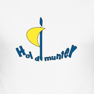 Hol di munter - Männer Slim Fit T-Shirt