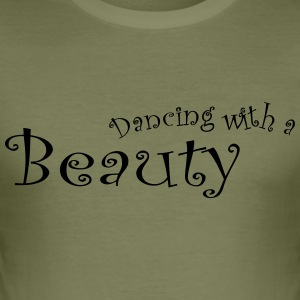 Dancing With a Beauty - slim fit T-shirt