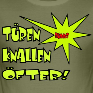 Tueren knallen... 2.Edition - Männer Slim Fit T-Shirt
