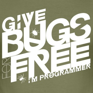 Give bugs for free, I'm programmer - Men's Slim Fit T-Shirt