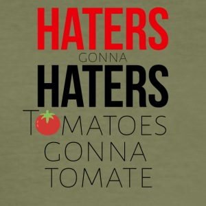 Haters gonna Haters and tomatoes gonna tomate - Männer Slim Fit T-Shirt