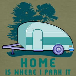 Camping Trailer Home is Where You Park It - Men's Slim Fit T-Shirt