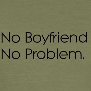 no boyfriend no problem - Men's Slim Fit T-Shirt