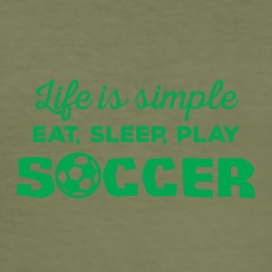Football: Life is simple! Eat, sleep, play soccer, - Men's Slim Fit T-Shirt