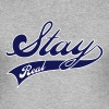 stay real - Men's Slim Fit T-Shirt