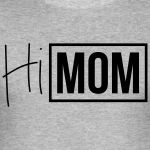 hi mom - Men's Slim Fit T-Shirt
