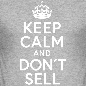 Keep Calm and Dont sell - Männer Slim Fit T-Shirt