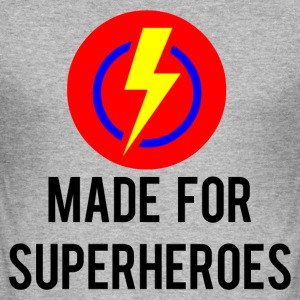 Made for super heroes - Men's Slim Fit T-Shirt
