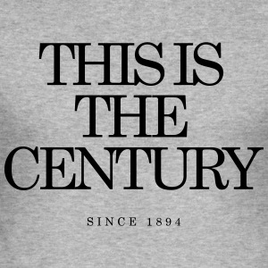 This is the Century - Männer Slim Fit T-Shirt