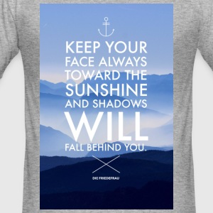Keep your face always toward the sunshine... - Männer Slim Fit T-Shirt