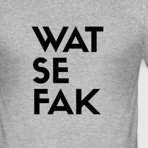 WAT SE FAK - Männer Slim Fit T-Shirt