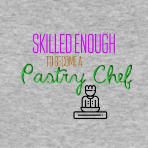 Skilled enough to become a pastry chef - Men's Slim Fit T-Shirt