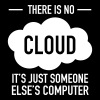 There Is No Cloud - It's Just Someone Else's... - slim fit T-shirt