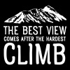 The Best View Comes After The Hardest Climb - Männer Slim Fit T-Shirt