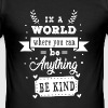 In a world where you can be anything be kind - Men's Slim Fit T-Shirt