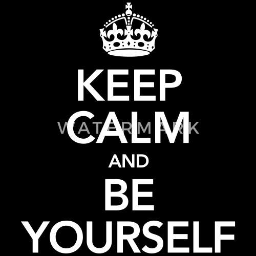 keep calm and be yourself by yakoazon spreadshirt