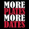 More Plates More Dates - Men's Slim Fit T-Shirt