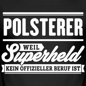 Superheld Polsterer - Männer Slim Fit T-Shirt