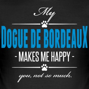 My Dogue de Bordeaux makes me happy - Men's Slim Fit T-Shirt