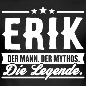 Man Myth Legend Erik - Men's Slim Fit T-Shirt