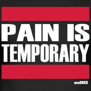 Pain is temporary - Männer Slim Fit T-Shirt
