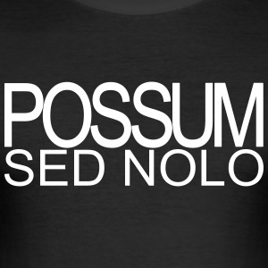 Possum sed nolo - Slim Fit T-shirt herr