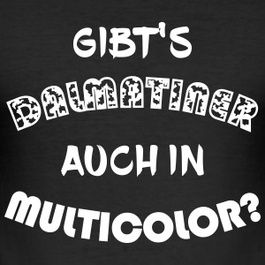 Gibt's Dalmatiner auch in multicolor? - Männer Slim Fit T-Shirt