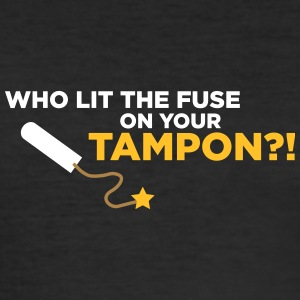 Who Lit Your Tampon? - Men's Slim Fit T-Shirt