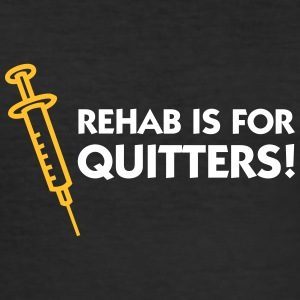 Rehab er for quitters - Herre Slim Fit T-Shirt