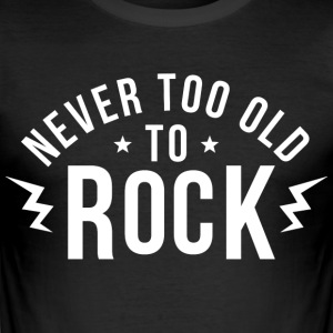 Never too old to rock - Men's Slim Fit T-Shirt