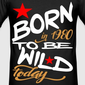 Born in 1980 to be Wild Today - slim fit T-shirt