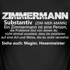 Zimmermannisteineperson substantiv - Männer Slim Fit T-Shirt