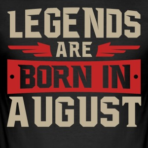 LEGENDS ARE BORN IN August - Men's Slim Fit T-Shirt