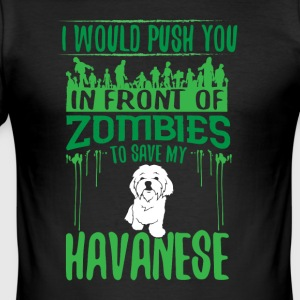 Push you in front of zombies to save my Havanese - Men's Slim Fit T-Shirt