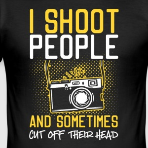 I Shoot People And Sometimes Cut Off Their Head - Men's Slim Fit T-Shirt