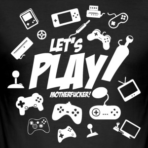 Let's play motherfucker - Men's Slim Fit T-Shirt