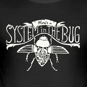 System in the Bug - Men's Slim Fit T-Shirt