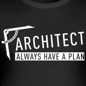 Architect. I always have plans - Männer Slim Fit T-Shirt