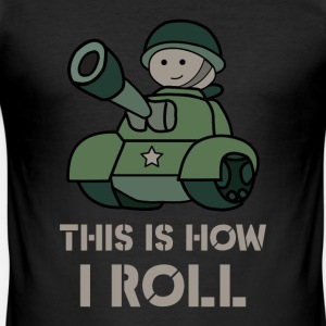This is how i roll - fun military tank