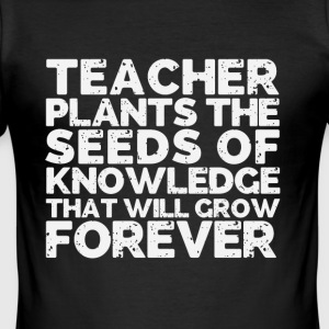 Teacher plants the seeds of knowledge - Men's Slim Fit T-Shirt